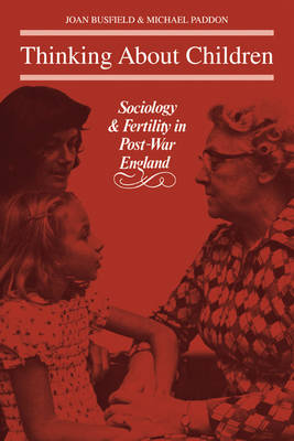 Thinking About Children: Sociology and Fertility in Post-War England (Paperback)