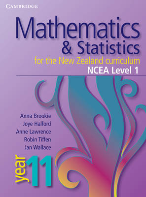 Mathematics and Statistics for the New Zealand Curriculum Year 11: NCEA Level 1 - Cambridge Mathematics and Statistics for the New Zealand Curriculum (Paperback)