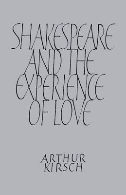 Shakespeare and Experience of Love (Paperback)
