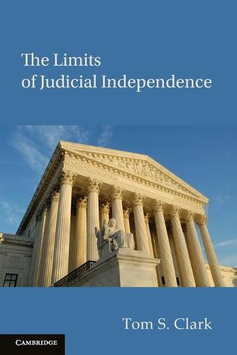 The Limits of Judicial Independence - Political Economy of Institutions and Decisions (Paperback)