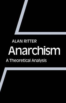Anarchism: A Theoretical Analysis (Paperback)