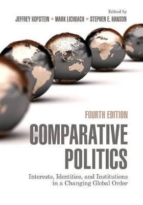 Comparative Politics: Interests, Identities, and Institutions in a Changing Global Order (Paperback)