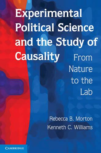 Experimental Political Science and the Study of Causality: From Nature to the Lab (Paperback)