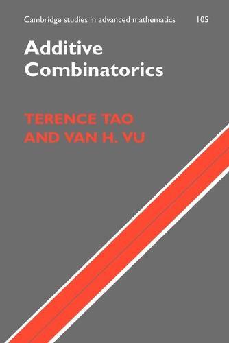 Additive Combinatorics - Cambridge Studies in Advanced Mathematics 105 (Paperback)