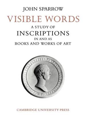 Visible Words: A Study of Inscriptions In and As Books and Works of Art (Paperback)