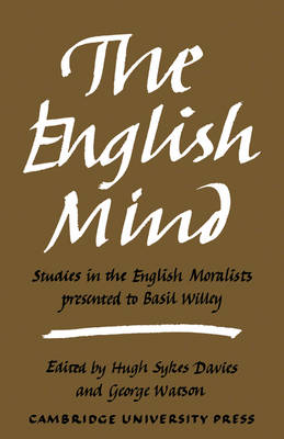 The English Mind: Studies in the English Moralists Presented to Basil Willey (Paperback)