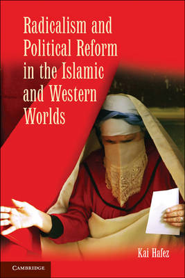 Radicalism and Political Reform in the Islamic and Western Worlds (Paperback)