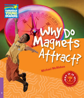 Why Do Magnets Attract? Level 4 Factbook - Cambridge Young Readers (Paperback)
