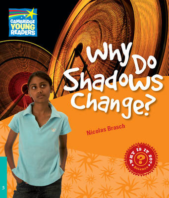 Why Do Shadows Change? Level 5 Factbook - Cambridge Young Readers (Paperback)