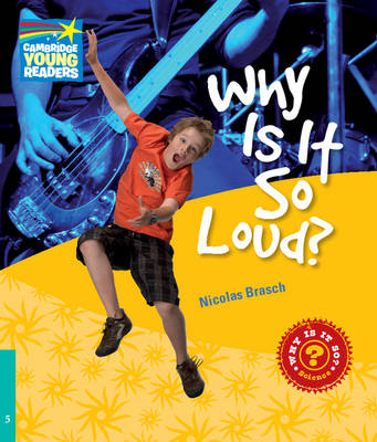 Why Is It So Loud? Level 5 Factbook - Cambridge Young Readers (Paperback)