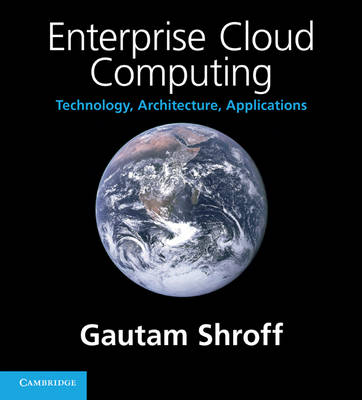Enterprise Cloud Computing: Technology, Architecture, Applications (Paperback)