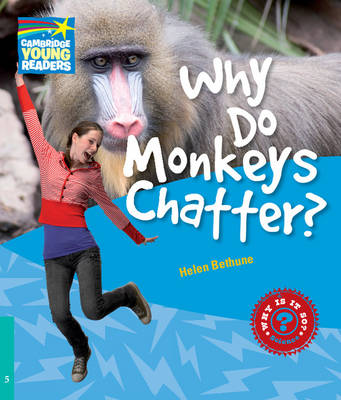 Why Do Monkeys Chatter? Level 5 Factbook - Cambridge Young Readers (Paperback)