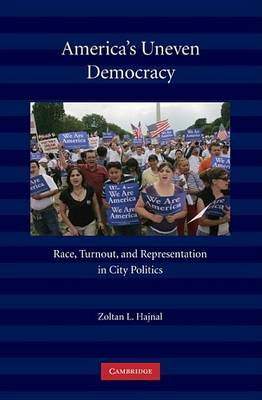 America's Uneven Democracy: Race, Turnout, and Representation in City Politics (Paperback)