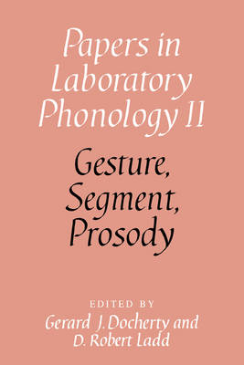 Gesture, Segment, Prosody - Papers in Laboratory Phonology (Paperback)