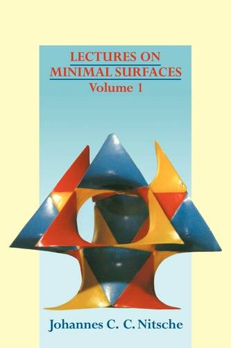 Lectures on Minimal Surfaces: Introduction, Fundamentals, Geometry and Basic Boundary Value Problems Volume 1 (Paperback)