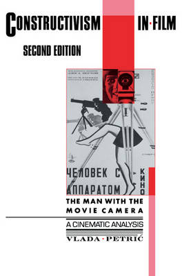 Constructivism in Film - A Cinematic Analysis: The Man with the Movie Camera (Paperback)