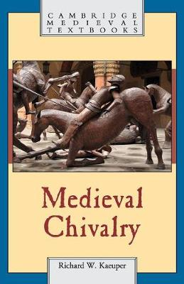 Cambridge Medieval Textbooks: Medieval Chivalry (Paperback)