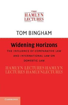 Widening Horizons: The Influence of Comparative Law and International Law on Domestic Law - The Hamlyn Lectures (Paperback)