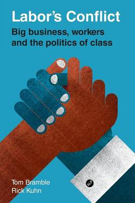 Labor's Conflict: Big Business, Workers and the Politics of Class (Paperback)
