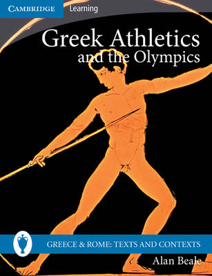 Greece and Rome: Texts and Contexts: Greek Athletics and the Olympics (Paperback)