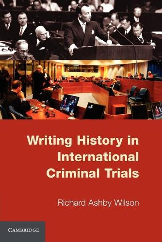 Writing History in International Criminal Trials (Paperback)