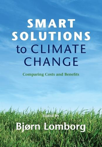Smart Solutions to Climate Change: Comparing Costs and Benefits (Paperback)