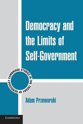 Democracy and the Limits of Self-Government - Cambridge Studies in the Theory of Democracy (Paperback)