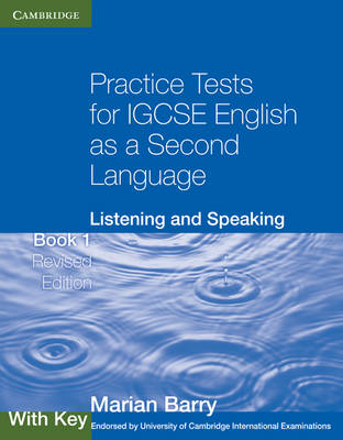 Cambridge International IGCSE: Practice Tests for IGCSE English as a Second Language: Listening and Speaking Book 1 with Key (Paperback)