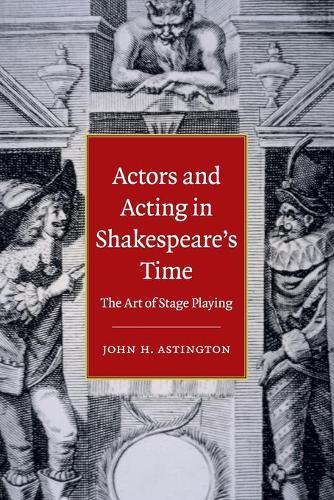 Actors and Acting in Shakespeare's Time: The Art of Stage Playing (Paperback)