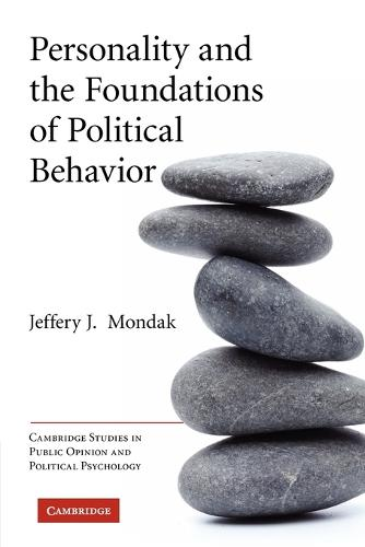 Personality and the Foundations of Political Behavior - Cambridge Studies in Public Opinion and Political Psychology (Paperback)