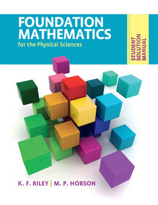 Student Solution Manual for Foundation Mathematics for the Physical Sciences (Paperback)