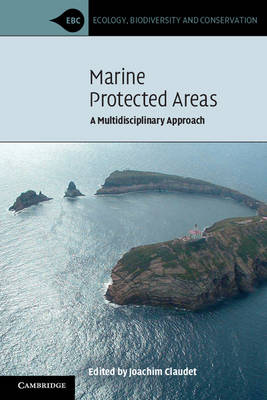 Marine Protected Areas: A Multidisciplinary Approach - Ecology, Biodiversity and Conservation (Paperback)
