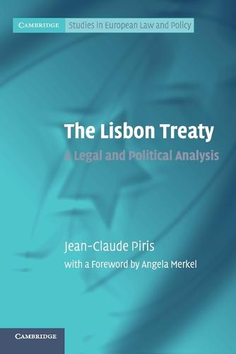 Cambridge Studies in European Law and Policy: The Lisbon Treaty: A Legal and Political Analysis (Paperback)