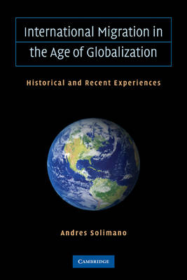 International Migration in the Age of Crisis and Globalization: Historical and Recent Experiences (Paperback)