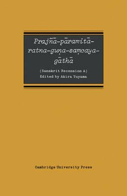 Prajna-paramita-ratna-guna-Samcaya-gatha: Sanskrit Recension A (Paperback)