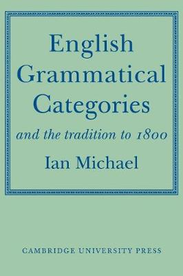 English Grammatical Categories: and the Tradition to 1800 (Paperback)