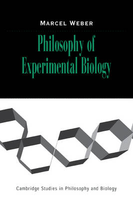 Philosophy of Experimental Biology - Cambridge Studies in Philosophy and Biology (Paperback)