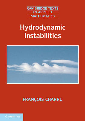 Cambridge Texts in Applied Mathematics: Hydrodynamic Instabilities Series Number 37 (Paperback)