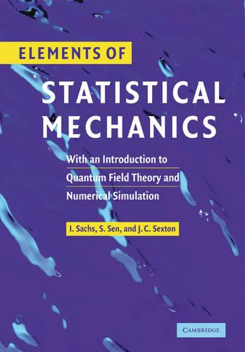 Elements of Statistical Mechanics: With an Introduction to Quantum Field Theory and Numerical Simulation (Paperback)