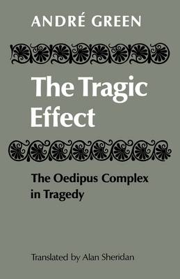 The Tragic Effect: The Oedipus Complex in Tragedy (Paperback)