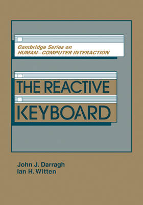 The Reactive Keyboard - Cambridge Series on Human-Computer Interaction (Paperback)