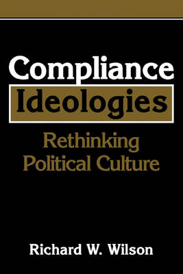 Compliance Ideologies: Rethinking Political Culture (Paperback)