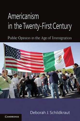 Americanism in the Twenty-First Century: Public Opinion in the Age of Immigration (Paperback)