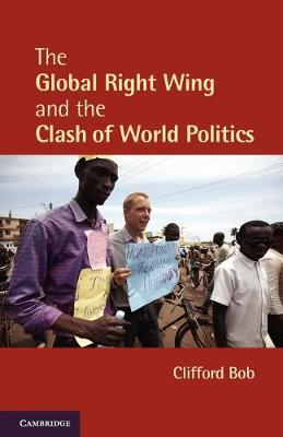 Cambridge Studies in Contentious Politics: The Global Right Wing and the Clash of World Politics (Paperback)