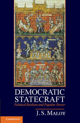 Democratic Statecraft: Political Realism and Popular Power (Paperback)