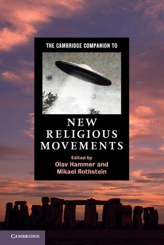 Cambridge Companions to Religion: The Cambridge Companion to New Religious Movements (Paperback)