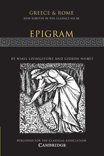 Epigram: Volume 38 - New Surveys in the Classics 38 (Paperback)