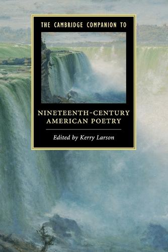 Cambridge Companions to Literature: The Cambridge Companion to Nineteenth-Century American Poetry (Paperback)
