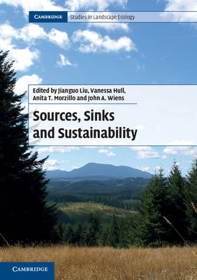 Sources, Sinks and Sustainability - Cambridge Studies in Landscape Ecology (Paperback)