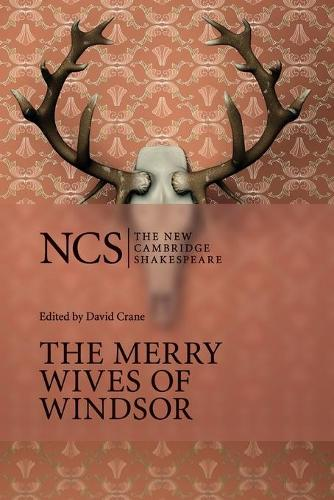 The New Cambridge Shakespeare: The Merry Wives of Windsor (Paperback)
